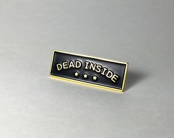 Dead Inside Soft Enamel Pin