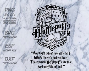 Hufflepuff home logo slogan Hogwarts home  Harry Potter Quote ,SVG,Clipart,esp,dxf,png 300 dpi