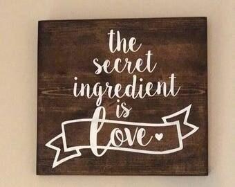 The Secret Ingredient is Love, Kitchen Decor, Kitchen Sign, Home Decor, Wall Decor