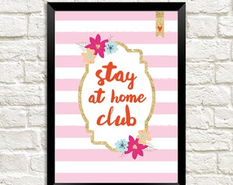 Stay At Home Club 7x5 Print