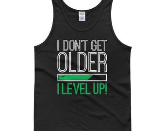 I dont get older I level up tank - Funny Retro Video Game tank - Geek Nerd Gamer Gaming Tank