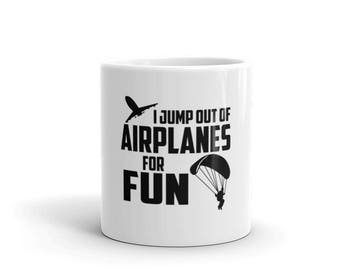I Jump Out Of Airplanes For Fun Skydiving Mug