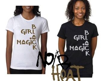 Black girl magic t-shirt/black girl MELANIN t shirts/ Black girl rock/YALL gon catch this black girl magic