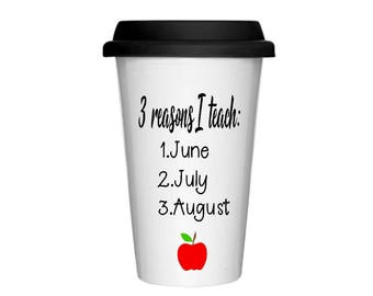 3 reasons I teach travel coffee mug  teacher travel coffee mug Teacher coffee Mug