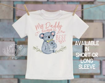 My Daddy Koala-fies As The Best Koala Kids Shirt in Pink, Daddy Kids Shirt, Boho Kids Shirt, Boho Kids Shirt, Cute Girls Shirt - T263M