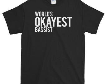 World's Okayest Bassist t-shirt