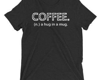 Coffee a hug in a mug Short sleeve t-shirt