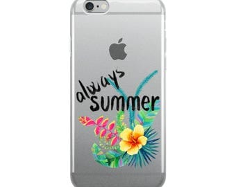 Always Summer - Tropical Island Vacation Floral Beach iPhone 5/5s/Se, 6/6s, 6/6s Plus Case