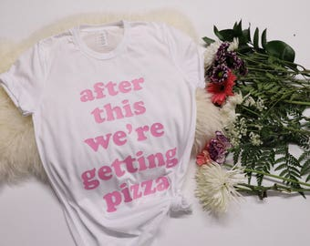 Bachelorette Party Shirt - Bridal Party Shirts - After this we are getting pizza - Bridesmaid Shirts - Bridesmaid Gifts - Bachelorette Party