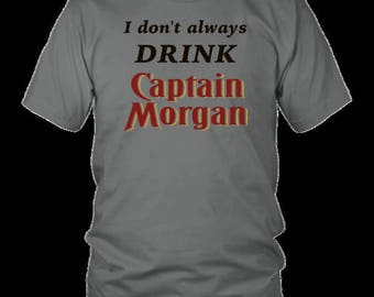 Captain Morgan Tshirt. Capt Morgan Gift T-Shirt Perfect For the Rum Lover. The Ultimate Funny Rum Shirt. Makes A Great Pub Shirt
