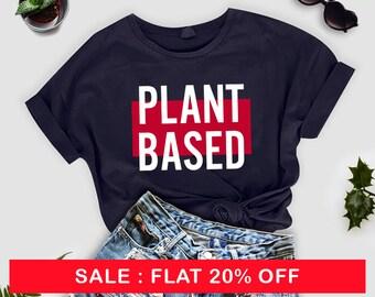 Plant Based T-Shirt, Ladies Unisex Crewneck Shirt,  Funny Vegan Shirt, Gift, Cute Vegan T-shirt, Cute Vegan Shirt, Plant Based T-shirt