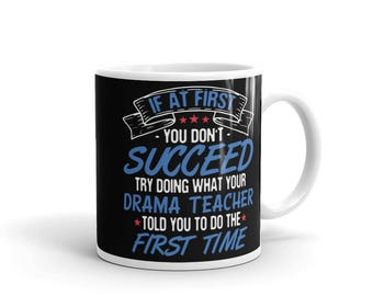If At First You Don't Succeed Funny Drama Teacher Mug, Drama Teacher Gift, Drama Teacher Present