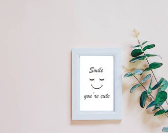 2 styles smile you're cute Wall Art, Printable Art, Instant Download, Funny Print, Wall Decor, Wall Art