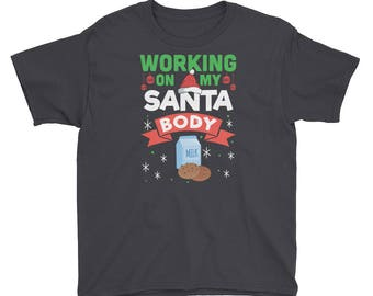 Working on My Santa Body Youth Short Sleeve T-Shirt - Christmas Holiday T-Shirt - Christmas Shirts - Santa Claus Shirts
