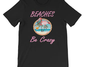 Beaches Be Crazy Pink Flamingo Shirt With a Funny Saying for Flamingo Lovers