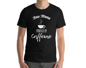 New Mom Powered By Caffeine T-shirt-Mom Life Mom Shirt Motherhood-Gifts for Mothers Mom Shirt-New Mom Gift Shirt-New mom gift-New mom shirt-