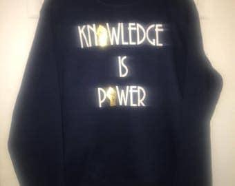Knowledge is power sweatshirt