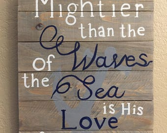 Mightier than the waves of the sea Pallet pod sign