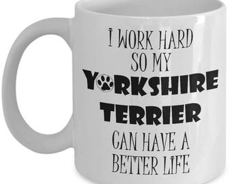Yorkshire Terrier Mug - Yorkie Lover 11 or 15 oz Yorky Dog Best Inappropriate Sarcastic Coffee Comment Tea Cup With Funny Sayings,
