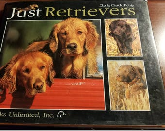 Just Retrievers - First Edition