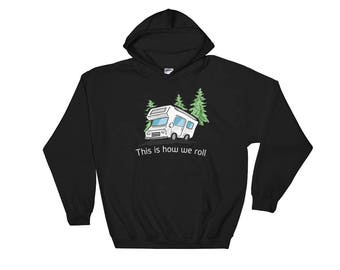 This Is How We Roll Funny RV Hooded Sweatshirt