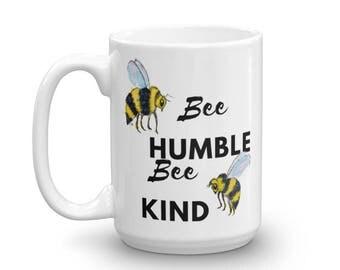 Bee Humble Bee Kind Mug made in the USA