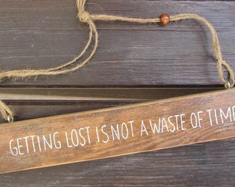Getting lost is not a waste of time - Handpainted Text Sign on reclaimed wood - Home and wall decoration - Beachy - Journey - Travel - Gift