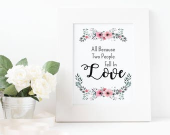 All Because Two People Fell In Love Wedding Signs Quotes Sayings