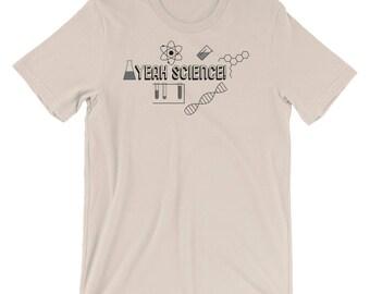 Yeah Science! Short-Sleeve Unisex T-Shirt, Unisex Tee, Nerdy Shirt, Science Tee, Graphic Tee, Adult Tee, Nerdy Tee, Geeky shirt