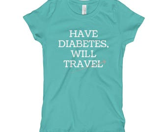 Dia-Be-Tees Have Diabetes Will Travel Girl's T-Shirt