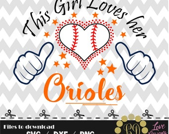 This Girl Loves her Orioles svg,png,dxf,shirt,jersey,baseball,college,university,decal,proud mom,life,softball,astros,chicago,baltimore,ncaa