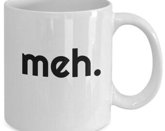 meh mug, funny mug, meh funny coffee mug, novelty gift