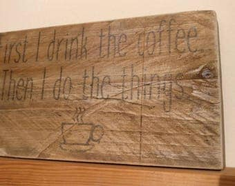 Handmade Rustic style coffee quote wall plaque, made from reclaimed wood.