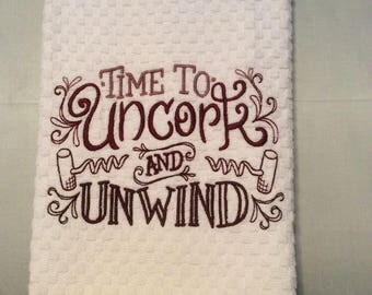 Wine Lovers Embroidered Kitchen Towel Time to Uncork and Unwind