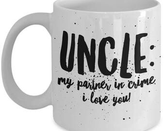 UNCLE My Partner In Crime!  11oz White Coffee Mug! The Perfect Uncle's Gift