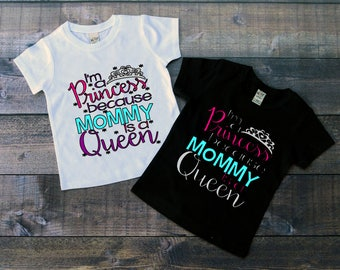 Children's Tee Shirt, Im A Princess Because Mommy Is A Queen, Princess T-Shirt, Black or White Tee, Infants, Toddler, Youth, Girl Shirt