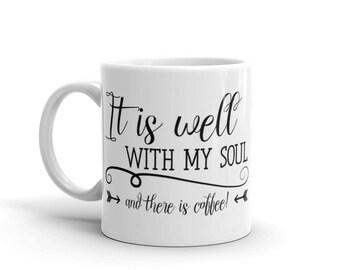 Inspirational Mug - It is Well Mug - Christian Saying Mug - Faith and Coffee Mug