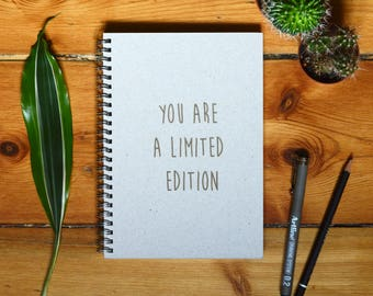 Eco Notebook, Personalized Gift, Handmade Notebook, Recycled Paper, Inspirational Quote, Customized Gift, You are a limited edition