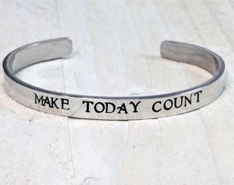 Make Today Count, Aluminium Cuff, Inspirational Quotes, Gift For Her, Gift for Him, Motivation, Success, Strong Path to Success, Mothers Day