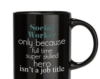 Social Worker Mug, Social Worker Gift, Coworker Gift, Coffee Mug, Social Work Gift, Mugs For Mom, Coffe Mugs, 11oz/15oz, Black/white