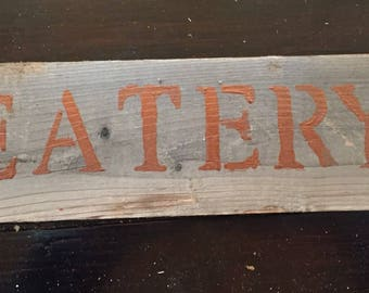 """12"""" EATERY Authentic old fence piece sign - Free Continental US Shipping!!"""