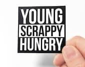 Young Scrappy Hungry Hamilton Sticker