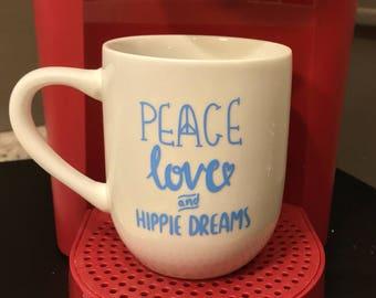Peace Love and Hippie Dreams Coffee Mugs, Custom Coffee Mug, Funny Coffee Mugs, Cool Coffee Mug, Personalized Coffee Mug, Unique Coffee Mug,