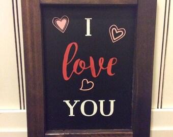 I love you framed chalkboard