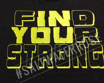 FIND your STRONG in YOU shirt