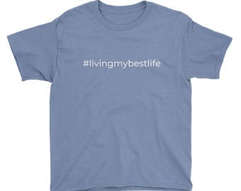 Living My Best Life- Youth Short Sleeve T-Shirt