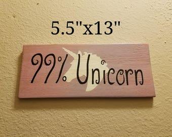 99% Unicorn - Wood Sign