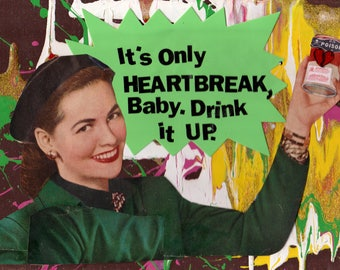 It's Only Heartbreak, Baby {Original Collage}