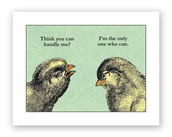 Think You Can Handle Me? Card - Humor - Chickens - Funny