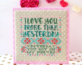 I Love You More Than Yesterday Modern Cross Stitch Pattern Funny Cross Stitch Embroidery Pattern Counted Cross Stitch Pattern